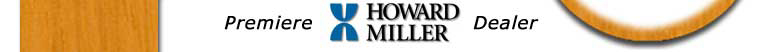 We are a Premiere Howard Miller Dealer